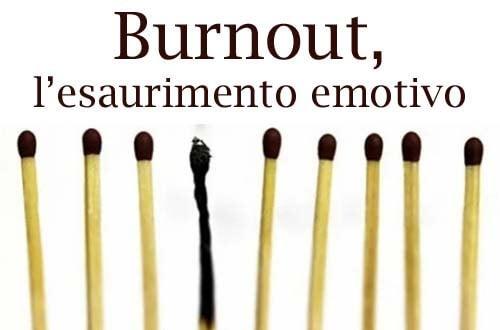 Burnout, la sindrome di esaurimento emotivo